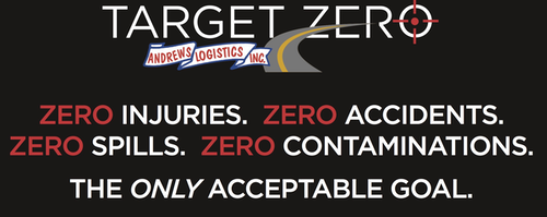 Andrews Logistics developed its Target Zero campaign in an effort to completely eliminate accidents, spills and contaminations from its bulk liquid operation.